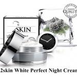 2Skin White Perfect Night Cream ทู สคิน ไวท์ เพอร์เฟค ไนท์ ครีม ผิวใสยาวนานตลอดคืน