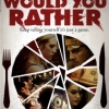 Would You Rather (2012) / สมมุติว่า...ถ้าคุณต้องเลือก