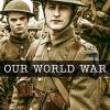Our World War / บันทึกวีรบุรุษสมรภูมิ (พากย์ไทย 1 แผ่นจบ)