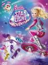 Barbie In Starlight Adventure / บาร์บี้ กับการผจญภัยในหมู่ดาว