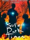 Super Dark Times (บรรยายไทยเท่านั้น)