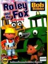 Bob The Builder : Roley And The Fox & Other Stories / โรลลี่กับหมาจิ้งจอกและเรื่องราวต่างๆ ที่สนุกสนาน
