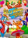 Tom And Jerry : Willy Wonka And The Chocolate Factory