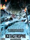 Icetastrophe / อุกกาบาตน้ำแข็งถล่มโลก