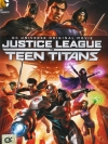 Justice League vs Teen Titans / จัสติซ ลีก ปะทะ ทีน ไททัน