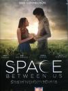 The Space Between Us / รักเราห่าง(แค่)ดาวอังคาร