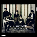 [Pre] FT Island : 4th Mini Album - GROWN-UP